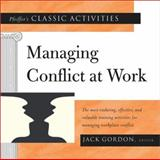 Pfeiffer's Classic Activities for Managing Conflict at Work, , 0787967084