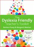The Dyslexia-Friendly Teacher's Toolkit : Strategies for Teaching Students 3-18, Meehan, Margaret and Pavey, Barbara, 1446207080