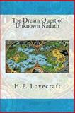 The Dream Quest of Unknown Kadath, H. P. Lovecraft, 1500587087