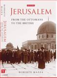 Jerusalem : From the Ottomans to the British, Mazza, Roberto, 1780767080