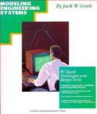 Modeling Engineering Systems : PC-Based Techniques and Design Tools, Lewis, Jack W., 1878707086