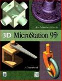 Introduction to 3D Microstation 95, Yarwood, A., 0582307082