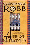 A Trust Betrayed, Candace Robb, 0892967080