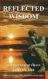 Reflected Wisdom, James V. Lee, 0966387082