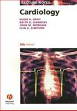 Cardiology, Dawkins, Keith D. and Simpson, Iain A., 1405157089