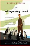The Whispering Land, Gerald Durrell, 0143037080