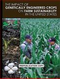 Impact of Genetically Engineered Crops on Farm Sustainability in the United States, Committee on the Impact of Biotechnology on Farm-Level Economics and Sustainability and National Research Council, 0309147085