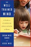 The Well-Trained Mind, Susan Wise Bauer and Jessie Wise, 0393067084
