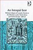 An Intrepid Scot : William Lithgow of Lanark's Travel in the Ottoman Lands North Africa and Central Europe 1609-21, Bosworth, Edmund, 0754657086