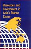 Resources and Environment in Asia's Marine Sector, James B. Marsh, 0844817082