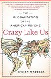 Crazy Like Us, Ethan Watters, 141658708X