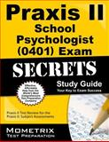 Praxis II School Psychologist (0401) Exam Secrets Study Guide : Praxis II Test Review for the Praxis II Subject Assessments, Praxis II Exam Secrets Test Prep Team, 1614037086