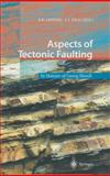 Aspects of Tectonic Faulting : In Honour of Georg Mandl, , 3540657088