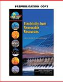 Electricity from Renewable Resources : Status, Prospects, and Impediments, National Research Council Staff, 030913708X