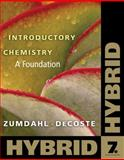 Introductory Chemistry : A Foundation, Hybrid, Zumdahl, Steven S. and DeCoste, Donald J., 0538757086