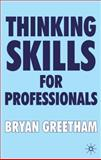 Thinking Skills for Professionals, Greetham, Bryan, 1403917086