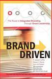 Brand Driven, F. Joseph Lepla Susan V. Davis Lynn M. Parker, 142593708X