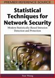 Statistical Techniques for Network Security : Modern Statistically-Based Intrusion Detection and Protection, Wang, Yun, 159904708X