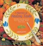 A Harvest of Healing Foods, Christine McFadden and Kathleen Zelman, 1843337088