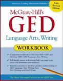 McGraw-Hill's GED Language Arts, Writing Workbook, Frechette, Ellen and Collins, Tim, 007140709X