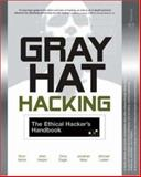 Gray Hat Hacking : The Ethical Hacker's Handbook, Harris, Shon and Harper, Allen, 0072257091
