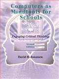 Computers as Mindtools for Schools : Engaging Critical Thinking, Jonassen, David H., 0130807095