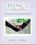 Phonics, Naturally : Reading and Writing for Real Purposes, Campbell, Robin, 0325007098
