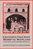 Changing Values in Medieval Scotland : A Study of Prices, Money, and Weights and Measures, Gemmill, Elizabeth and Mayhew, Nicholas, 0521027098
