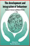 The Development and Integration of Behaviour : Essays in Honour of Robert Hinde, , 0521407095