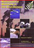 Mathematical Modeling in the Environment, Hadlock, Charles, 088385709X