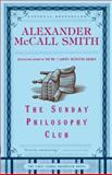 The Sunday Philosophy Club, Alexander McCall Smith, 1400077095