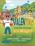 Valentino and His Friends, Janice Vickery-Bharadwaj, 1469177099
