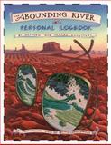 The Abounding River Personal Logbook, Matthew Engelhart and Terces Engelhart, 1556437099
