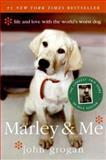 Marley and Me, John Grogan, 0060817097