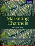Marketing Channels, Kumar, Dinesh, 0198077092