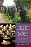 Grief and Loss : Theories and Skills for the Helping Professions, Katherine Walsh, 0205827098