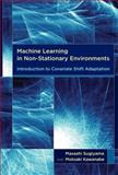 Machine Learning in Non-Stationary Environments : Introduction to Covariate Shift Adaptation, Sugiyama, Masashi and Kawanabe, Motoaki, 0262017091
