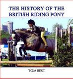 The History of the British Riding Pony, Tom Best, 0956417094