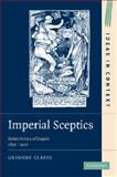 Imperial Sceptics : British Critics of Empire, 1850-1920, Claeys, Gregory, 1107407095