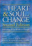The Heart and Soul of Change : Delivering What Works in Therapy, Duncan, Barry L., 1433807092