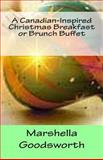 A Canadian-Inspired Christmas Breakfast or Brunch Buffet, Marshella Goodsworth, 1492837091