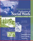 An Introduction to the Profession of Social Work : Becoming a Change Agent, Segal, Elizabeth A. and Gerdes, Karen E., 0495127094