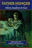 Father Hunger : Fathers, Daughters, and the Pursuit of Thinness, Maine, Margo, 0936077093