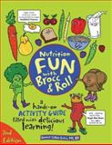 Nutrition Fun with Brocc and Roll, 2nd Edition, Connie Liakos Evers, 0964797097