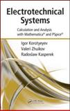 Electrotechnical Systems : Calculation and Analysis with Mathematica and PSpice, Korotyeyev, Igor and Valeri, Zhuikov, 1420087096