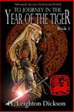 To Journey in the Year of the Tiger, H. Dickson, 1478127090