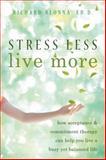Stress Less, Live More, Richard Blonna, 1572247096