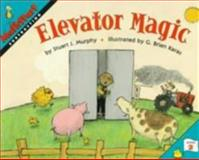 Elevator Magic, Stuart J. Murphy, 0064467090