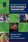 Building Blocks for Sustainable Transport : Obstacles, Trends, Solutions, Himanen, Veli and Lee-Gosselin, Martin, 0080447090