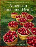 The Oxford Companion to American Food and Drink, Andrew F. Smith, 0195387090